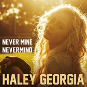 Never Mine Nevermind by Haley Georgia