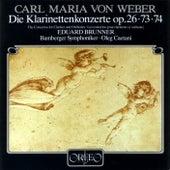 Weber: Clarinet Concertos Nos. 1, 2 & Clarinet Concertino in E-Flat Major, Op. 26 von Eduard Brunner