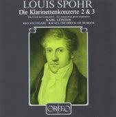 Spohr: Clarinet Concertos Nos. 2 & 3 von Karl Leister
