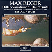 Reger: Variations & Fugue on a Theme of J.A. Hiller in E Major, Op. 100 & Eine Ballettsuite in D Major, Op. 130 von Symphonie-Orchester des Bayerischen Rundfunks