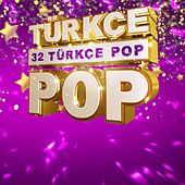32 Türkçe Pop by Various Artists