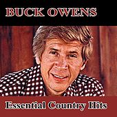 Essential Country Hits by Buck Owens