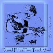 Two Track Mind (Solo Acoustic) von David Elias