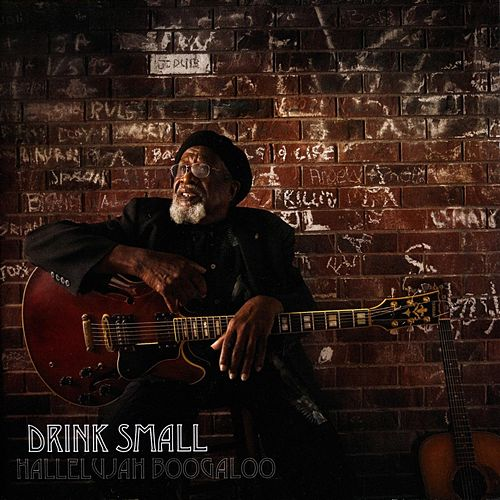 Hallelujah Boogaloo by Drink Small