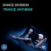 Dance Division Trance Anthems by Various Artists