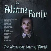 The Addams Family - The Wednesday Fantasy Playlist de Various Artists