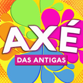 Axé Das Antigas by Various Artists