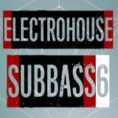 Electrohouse Subbass, Vol. 6 de Various Artists