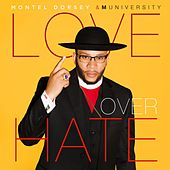 Love Over Hate by Montel Dorsey