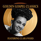 Golden Gospel Classics by Clara Ward