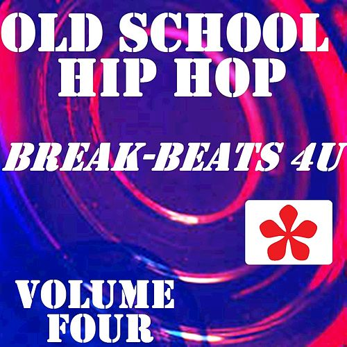 Old School Hip Hop, Vol. 4 by Various Artists
