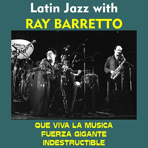 Latin Jazz with Ray Barretto de Ray Barretto