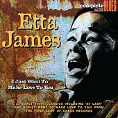 I Just Want to Make Love to You by Etta James