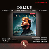 Delius: Sea Drift, Songs of Farewell & Songs of Sunset by Various Artists