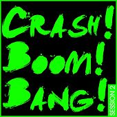 Crash! Boom! Bang! Session 2 de Various Artists
