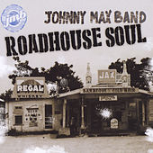 Roadhouse Soul by The Johnny Max Band