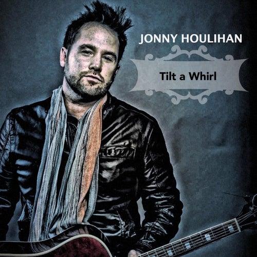 Tilt a Whirl by Jonny Houlihan