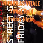 Street Gold Friday Night von Nicholas Vitale