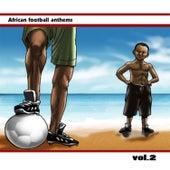 African Football Anthems, Vol. 2 de Various Artists