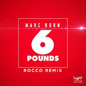 6 Pounds (Rocco Remix) by Marc Korn