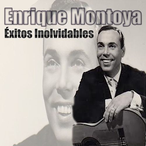 Enrique Montoya - Éxitos Inolvidables by Enrique Montoya