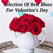 Selection Of Best Blues For Valentine's Day de Various Artists