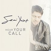 Hear Your Call by Sami Yusuf