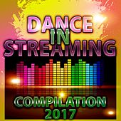 Dance in Streaming Compilation 2017 de Various Artists