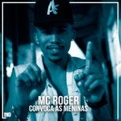 Convoca as Meninas de Mc Roger