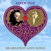 30 Greatest Love Songs de Edith Piaf