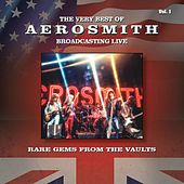 The Very Best of Aerosmith - Broadcasting Live, Rare Gems from the Vaults, Vol. 1 by Aerosmith