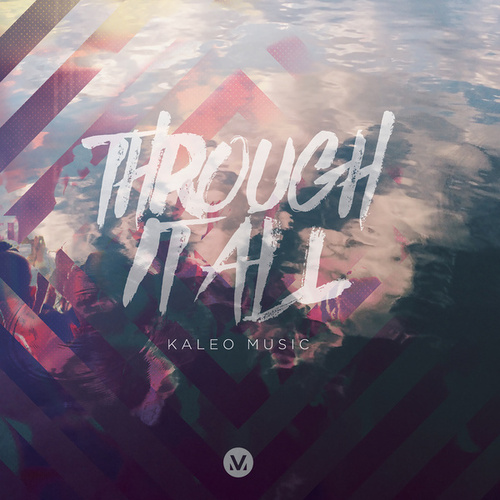 Through It All (Kaleo Music) by Vineyard Worship