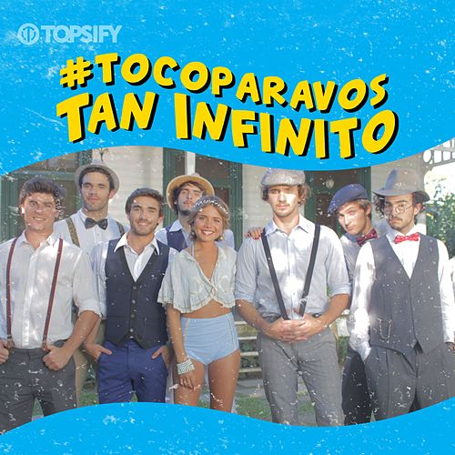 Tan infinito de #TocoParaVos