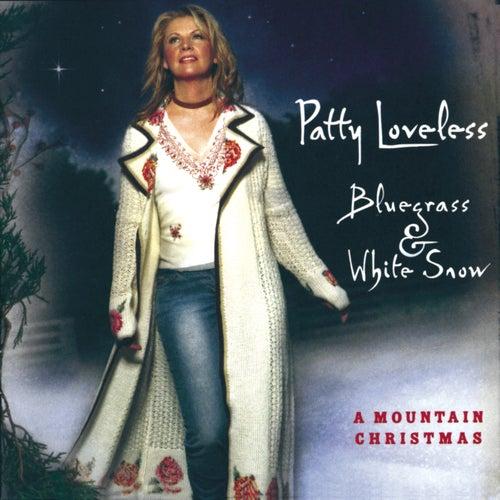 Bluegrass & White Snow by Patty Loveless