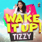 Wake It Up by Tizzy