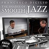 The Shades of Smooth Jazz (Radio Edit) by Francesco Digilio