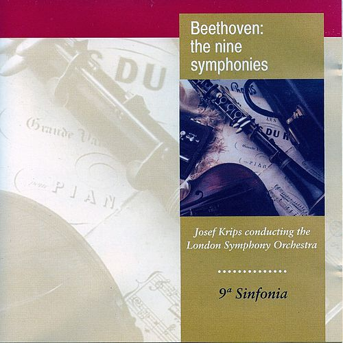 Beethoven: The Nine Symphonies No. 9 by Josef Krips
