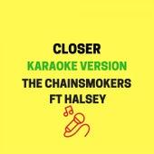 Closer (Originally Performed by The Chainsmokers ft. Halsey) [Karaoke Version] by JMKaraoke