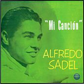 Mi Canción by Alfredo Sadel