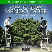 How to Grow Mendo Dope (Soundtrack) by Various Artists