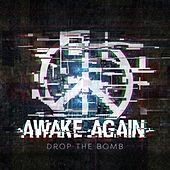 Drop the Bomb de Awake Again