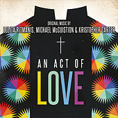An Act of Love (Original Motion Picture Soundtrack) by Various Artists