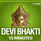 Devi Bhakti - 15 Minutes by Various Artists