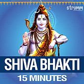Shiva Bhakti - 15 Minutes by Various Artists