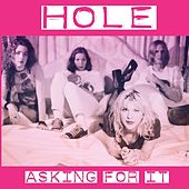 Asking For It (Live) by Hole