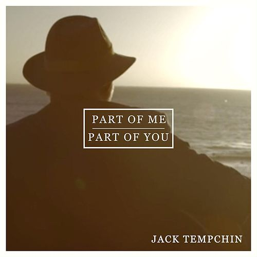 Part of Me, Part of You by Jack Tempchin