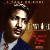Mi Amor Fugaz de Beny More