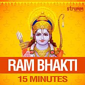 Ram Bhakti - 15 Minutes by Various Artists