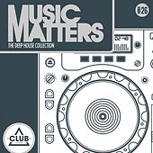 Music Matters - Episode 26 (The Deep House Collection) von Various Artists