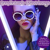 Neon Electronic Chillout Lounge (Shades of Erotic Ibiza Moments and Cafe Relaxation Love Selection) by Various Artists